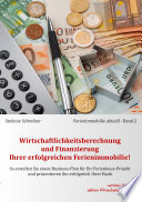 Wirtschaftlichkeitsberechnung Und Finanzierung Ihrer Erfolgreichen Ferienimmobilie