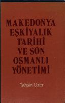 Makedonya e  kiyal  k tarihi ve son Osmanl   y  netimi