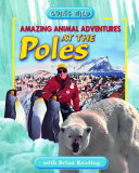 Amazing Animal Adventures at the Poles