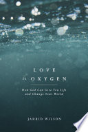 Love Is Oxygen