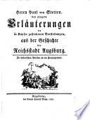 Herrn Paul von Stetten, des jüngern Erläuterungen der in Kupfer gestochenen Vorstellungen, aus der Geschichte der Reichsstadt Augsburg