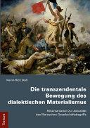 Die transzendentale Bewegung des dialektischen Materialismus