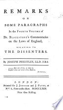 Remarks on Some Paragraphs in the Fourth Volume of Dr  Blackstone s Commentaries on the Laws of England Relating to the Dissenters