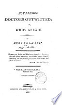 Hot pressed doctors outwitted  or  Who s afraid  By Hugo de la Loy