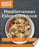 Idiot s Guides  Mediterranean Paleo Cookbook