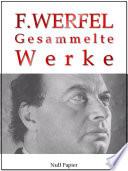 Franz Werfel   Gesammelte Werke   Romane  Lyrik  Drama