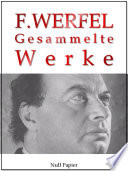 Franz Werfel - Gesammelte Werke - Romane, Lyrik, Drama