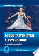 Soudní psychiatrie a psychologie - 4., aktualizované vydání