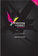 Freedom In Christ : text for all 13 weeks for both versions,...