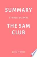Summary of Robin Sharma   s The 5 AM Club by Swift Reads Book PDF
