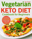 Vegetarian Keto Diet Cookbook For Beginners