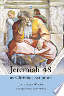 Jeremiah 48 As Christian Scripture : less god-breathed than one might...