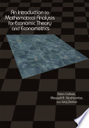 An Introduction To Mathematical Analysis For Economic Theory And Econometrics : economic theory and econometrics, this book...