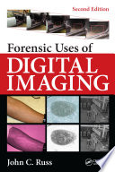Forensic Uses of Digital Imaging  Second Edition
