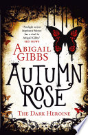Autumn Rose  The Dark Heroine  Book 2