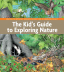 The Kid s Guide to Exploring Nature