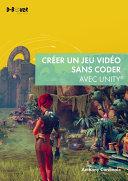 illustration Créer un jeu vidéo sans coder avec Unity