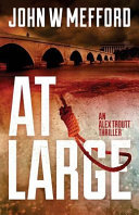 At Large (an Alex Troutt Thriller, Book 2) Life For The First Time In Months