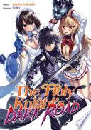 The Holy Knight S Dark Road Volume 1