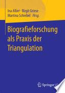 Biografieforschung als Praxis der Triangulation