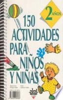 150 actividades para ni  os y ni  as de 2 a  os