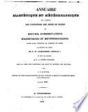 Annuaire météorologique et magnétique du Corps des Ingénieurs des Mines ou recueil d'observations météorologiques et magnétiques faites dans l'étendue de l'Empire de Russie