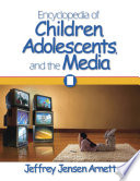 Encyclopedia Of Children Adolescents And The Media