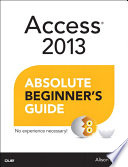 Access 2013 Absolute Beginner S Guide
