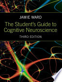 The Student S Guide To Cognitive Neuroscience