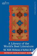 A Library Of The World S Best Literature Ancient And Modern Vol Xliii Forty Five Volumes Dictionary Of Authors K Z