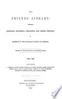 The Friends Library Comprising Journals Doctrinal Treatises And Other Writings Of Members Of The Religious Society Of Friends