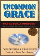 Uncommon Grace Saved For A Purpose