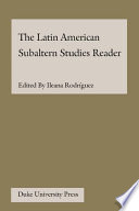 The Latin American Subaltern Studies Reader