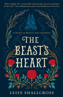 The Beast's Heart : in seventeenth-century france--and told from the point of...