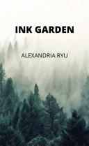 Ink Garden by Alexandria Ryu
