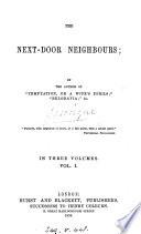 The Next-door Neighbours, By The Author Of 'Temptation'. : ...