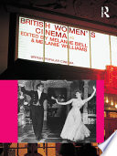 British Women S Cinema : british film history, from silent melodrama...