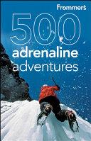 Frommer s 500 Adrenaline Adventures