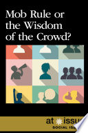 Mob Rule or the Wisdom of the Crowd  Book PDF