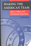 Making the American Team Heart Of American Culture At The Turn Of