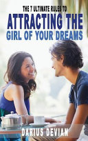 Ebook The 7 Ultimate Rules to Attracting the Girl of Your Dreams Epub Darius Devian Apps Read Mobile