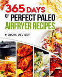 365 Days Of Perfect Paleo Air Fryer Recipes