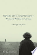 Nomadic Ethics in Contemporary Women s Writing in German