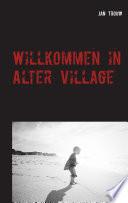 Willkommen in Alter Village