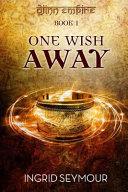 One Wish Away