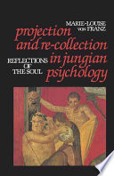 Projection and Re collection in Jungian Psychology