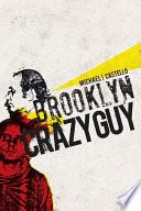 Brooklyn Crazy Guy