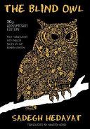 Blind Owl Authorized By The Sadegh Hedayat Foundation First Translation Into English Based On The Bombay Edition  book