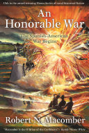 An Honorable War  The Spanish American War Begins
