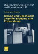 Bildung und Geschlecht zwischen Moderne und Postmoderne